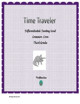 "Differentiated Fantasy Unit ""Time Traveler"" Common Core"