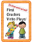 Differentiated!  First Graders Write Plays