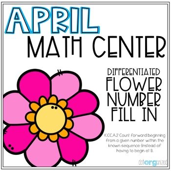 Differentiated Flower Missing Number Fill In Kindergarten April Math Center