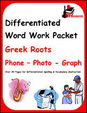 Differentiated Greek Roots Spelling & Vocab Packet - Phon, Photo and Graph