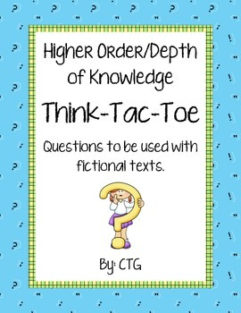 Differentiated Higher Order/Depth of Knowledge Think-Tac-Toe Fiction Questioning