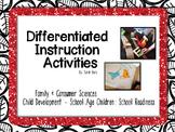 Differentiated Instruction Activities - Child Development: School Readiness