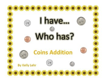 Differentiated Instruction - I have, Who has... Math Coin Addition