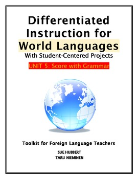 Differentiated Instruction for World Languages-Unit 5: Score with Grammar