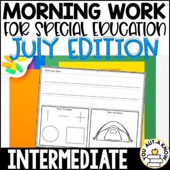 Intermediate Special Education Morning Work: July Edition {3 Levels!}