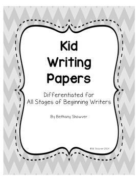 Differentiated Kidwriting Papers FREEBIE!