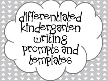 Differentiated Kindergarten Writing Prompts and Templates (with pics)