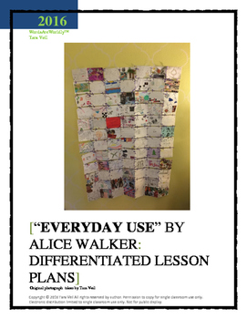 "Differentiated Lesson Plans for ""Everyday Use"" by Alice Walker"