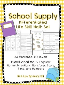 Differentiated Life Skill Math Pack: Back to School (School Supply) Themed