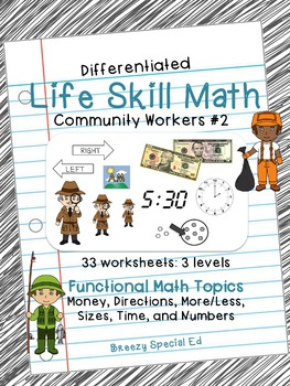 Differentiated Life Skill Math Pack: Community Workers 2 for Special Ed