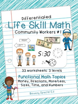 Differentiated Life Skill Math Pack (Community Workers #1)