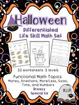 Differentiated Life Skill Math Pack: Halloween Themed (special education)