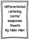 Differentiated Listening Center Response Sheets