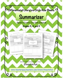 Differentiated Literature Circle Role Sheets: Summarizer CCSS Aligned