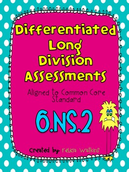 Differentiated Long Division Assessments (Common Core Aligned)