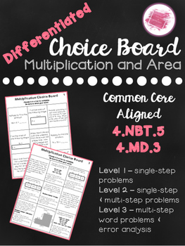 Differentiated Math Choice Boards for 4.NBT.5 & 4.MD.3 - Multiplication and Area