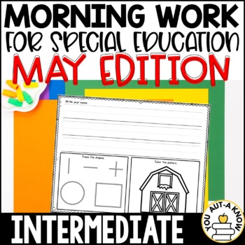 Special Education Morning Work: May Edition {Differentiated for 3 Levels!}