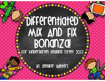 Differentiated Mix and Fix Bonanza! for Kindergarten Reading Street 2013