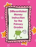 Differentiated Money Instruction for the Primary Grades