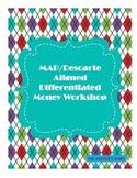 Differentiated Money Workshops RIT/MAP/Descarte Aligned