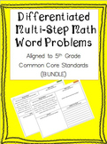 Differentiated Multi-Step Math Word Problems 5th Grade Common Core (Bundle)