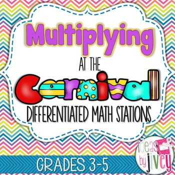 Multiplication Differentiated Stations for Math Workshop: At the Carnival (3-5)