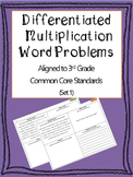 Differentiated Multiplication Word Problems 3rd Grade Common Core (Set 1)