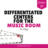 Differentiated Music Centers {Ti-Tika/ Ti-Tiri}