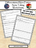 Differentiated Non-Fiction Note Taking Worksheets