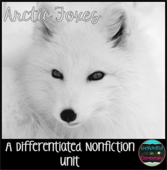 Differentiated Nonfiction Unit: Arctic Foxes