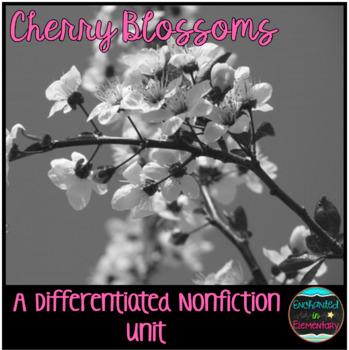 Differentiated Nonfiction Unit: Cherry Blossoms