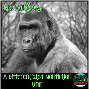 Differentiated Nonfiction Unit: Gorillas