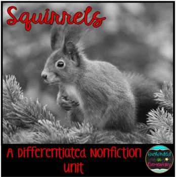 Differentiated Nonfiction Unit: Squirrels
