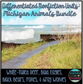 Differentiated Nonfiction Units: Michigan Animals Bundle