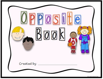 Differentiated Opposite Book to illustrate or illustrate and write a sentence