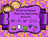 Differentiated Phonics Matching Activity - er, ir, ur