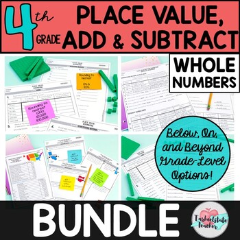 4th Grade Place Value Addition Subtraction Worksheets or Tests  {Differentiated}