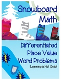 Differentiated Place Value, Beginning of the Year Review, Snowboard Math