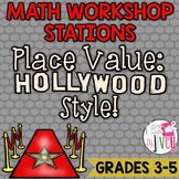 Place Value Differentiated Stations for Math Workshop: Hollywood Style! (3-5)