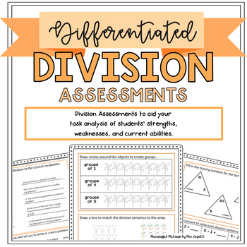Differentiated Division Assessments: Pre/Post Tests & Grouping Guides!