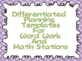 Differentiated Planning Sheets For Math and Word Work Stations