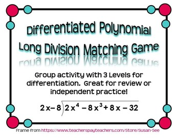 Differentiated Polynomial Long Division Matching Game (3 Levels)
