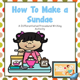 Differentiated Procedural Writing- How to Make An Ice Cream Sundae
