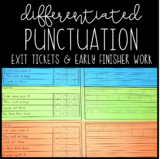 Differentiated Punctuation  .  ?  !   Exit Tickets & Early Finisher Work