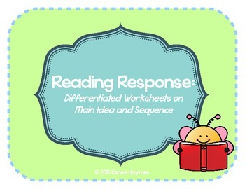 Differentiated Reading Responses: Sequencing and Main Idea