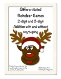 Differentiated Reindeer Games ~ 2 & 3 Digit Addition with
