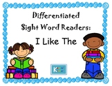 Differentiated Sight Word Readers- I Like The