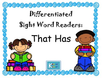 Differentiated Sight Word Readers- That Has