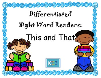 Differentiated Sight Word Readers- This and That