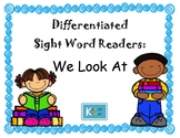 Differentiated Sight Word Readers- We Look At